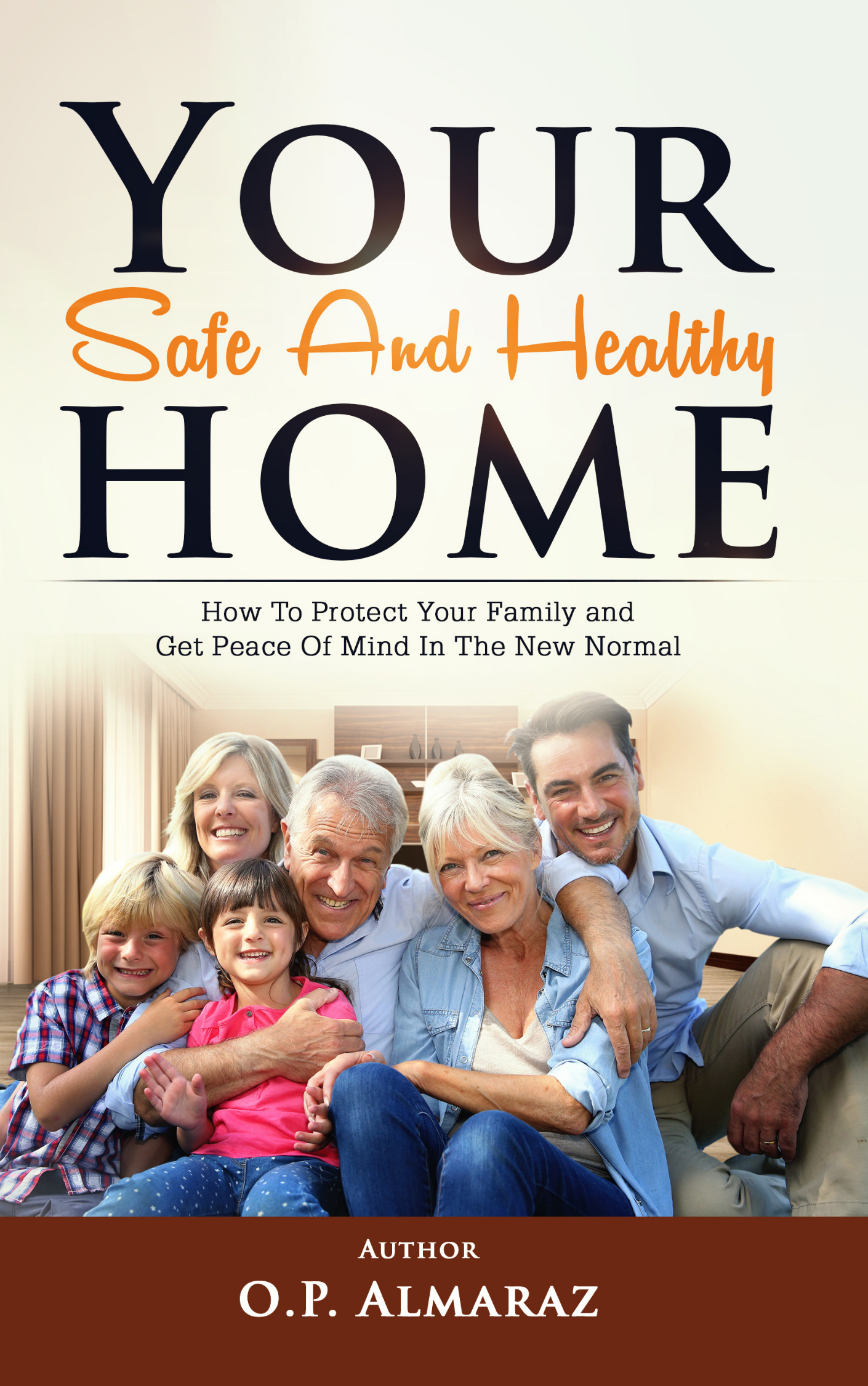 Your Safe and Healthy Home book cover - by O.P Almaraz
